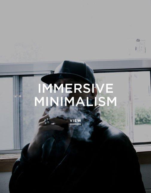 Immersive Minimalism