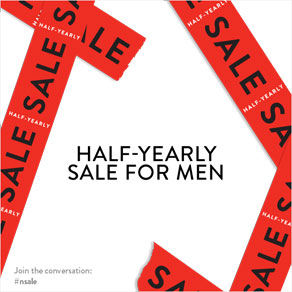 HALF-YEARLY SALE FOR MEN - Join the conversation: #nsale