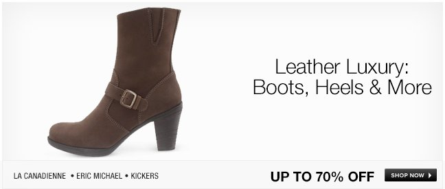 Leather Luxury Boots, Heels and More