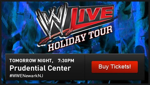 WWE LIVE HOLIDAY TOUR. Saturday, December 28th at 7:30pm. Newark, NJ. Prudential Center. #WWENewarkNJ