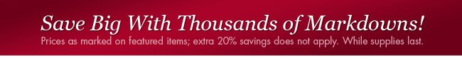 Save Big With Thousands of Markdowns! Shop Now.