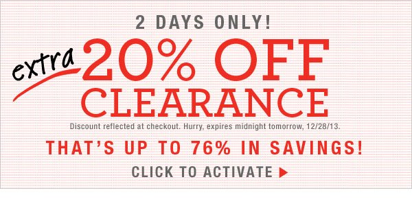 Save an additional 20% on all clearance Items