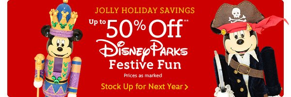Jolly Holiday Savings 50% off Disney Parks Festive Fun | Stock Up for Next Year