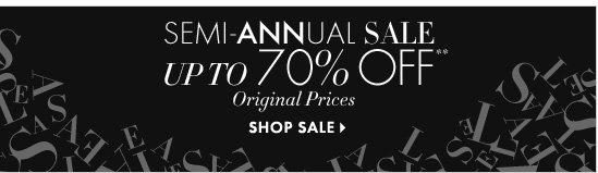 Semi-Annual Sale  Up To 70% Off** Original Prices  SHOP SALE