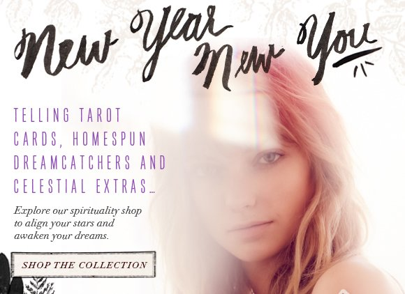 New Year, New You: Telling tarot cards, homespun dreamcatchers and celestial extras. Explore our spirituality shop to align your stars and awaken your dreams.