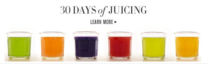 30 DAYS OF JUICING - LEARN MORE