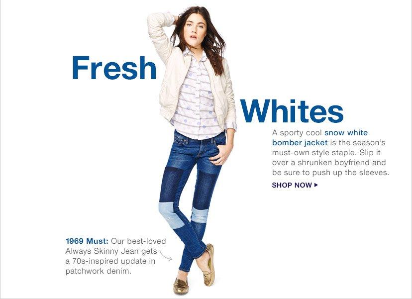 Fresh Whites | SHOP NOW