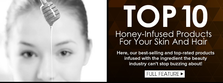 Top 10 Honey-Infused Products For Your Skin And Hair  Here, our best-selling and top-rated products infused with the ingredient the beauty industry can't stop buzzing about!FULL FEATURE: