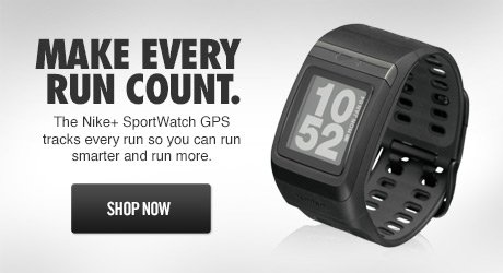 MAKE EVERY RUN COUNT. The Nike+ SportWatch GPS tracks every run so you can run smarter and run more. SHOP NOW