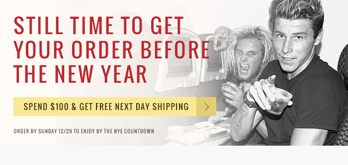 Still time to get your order before the new year - spend $100 and get free next day shipping. Order by Sunday 12.29 to enjoy by the NYE countdown.