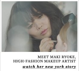 MEET MAKI RYOKE, HIGH-FASHION MAKEUP ARTIST - watch her new york story