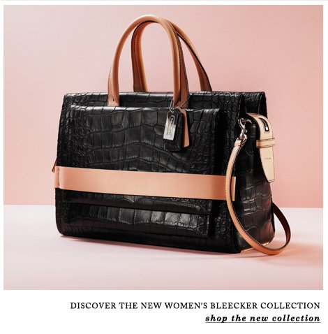 DISCOVER THE NEW WOMEN'S BLEECKER COLLECTION - shop the new collection