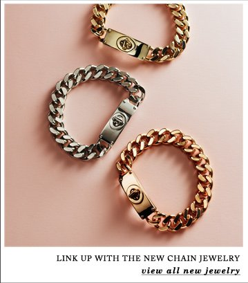 LINK UP WITH THE NEW CHAIN JEWELRY - view all new jewelry