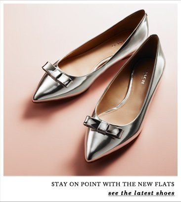 STAY ON POINT WITH THE NEW FLATS - see the latest shoes