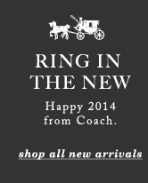 RING IN THE NEW - Happy 2014 from Coach. shop all new arrivals