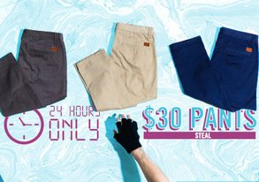 Shop 24 HRS ONLY: $30 Pants