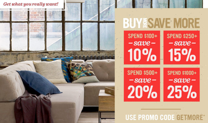 Buy More Save More. Use promo code GETMORE*