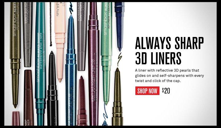 Always Sharp 3D Liners