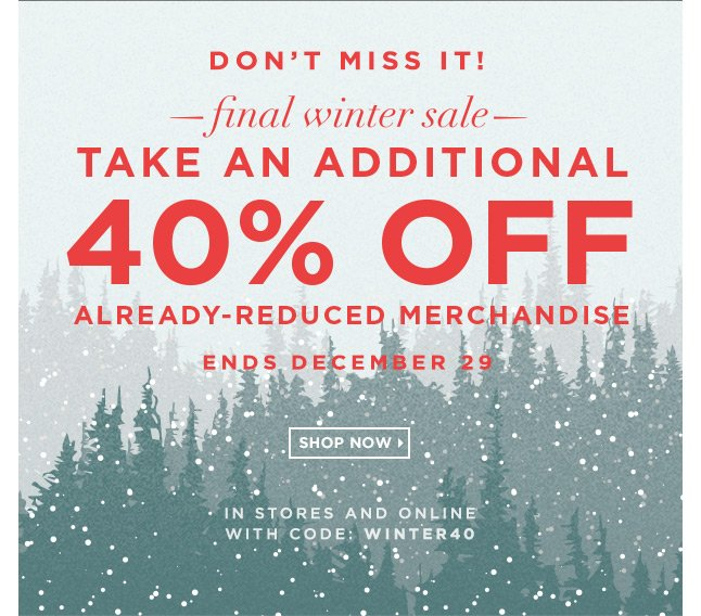 Don't Miss It: Take An Extra 40% Off Already-Reduced Merchandise!