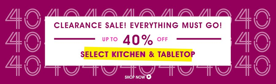 Clearance Sale! 50% Off Select Kitchen & TableTop