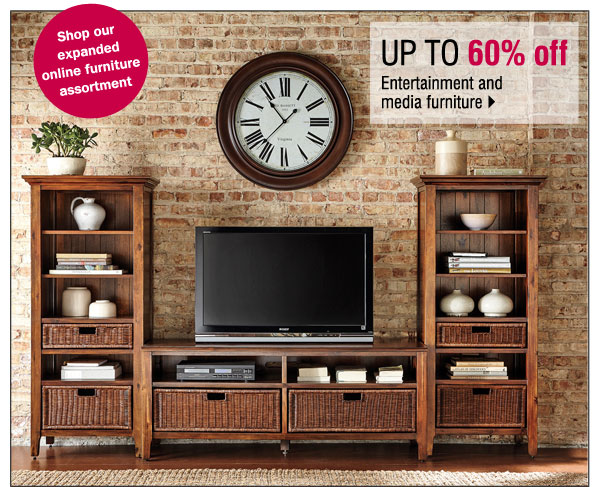 Shop our expanded online furniture assortment.                    Up to 60% off Entertainment and media furniture.