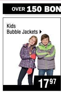 Over 150 BONUS BUYS!  17.97  Kids Bubble Jackets