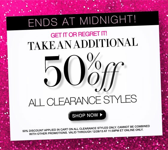 Ends at Midnight! Take an Additional 50% Off All Clearance Styles