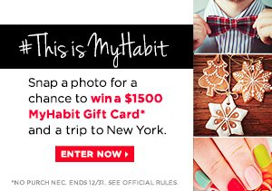 Win a $1500 MyHabit gift card and trip to New York. Enter Now.