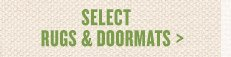 Save up to 50% Select Rugs & Doormats