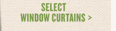 Save up to 50% Select Window Curtains