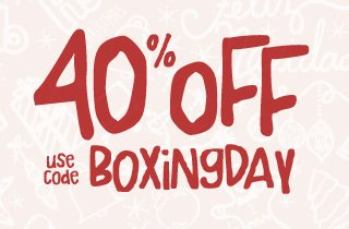 Boxing Day: 40% Off Everything