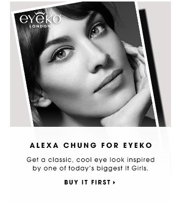 ALEXA CHUNG FOR EYEKO | Get a classic, cool eye look inspired by one of today's biggest It Girls. | BUY IT FIRST