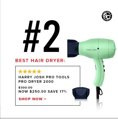 #2 Best Hair Dryer: Harry Josh Pro Tools Pro Dryer 2000 $300.00 NOW $250.00 Save 17%Shop Now >>