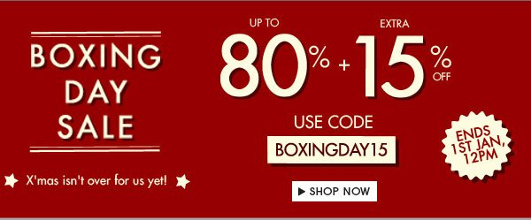 Boxing day sale up to 80% + 15% off