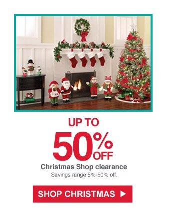 Up to 50% off Christmas Shop clearance | Savings range 5% - 50% off. | Shop Christmas
