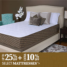 Up to 25% off + Extra 10% off Select Mattresses**
