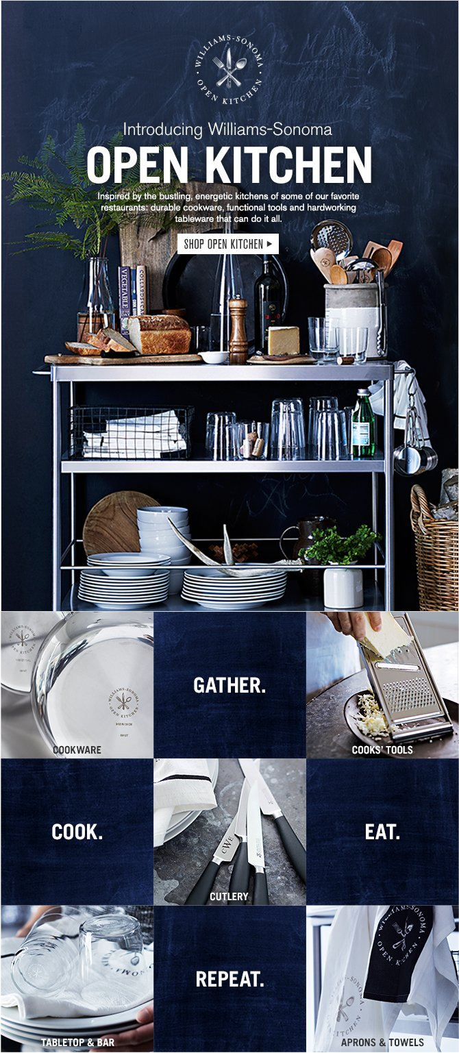 Beautiful Everyday Essentials for the New Year - INTRODUCING WILLIAMS-SONOMA OPEN KITCHEN - COOKWARE, TOOLS, DINNERWARE, LINENS & MORE - SHOP IN STORES & ONLINE