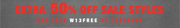 Extra 50% off sale styles use code W13FREE at checkout