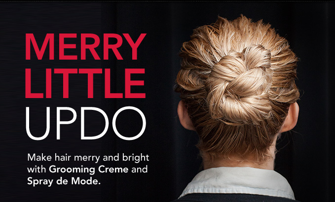 MERRY LITTLE UPDOMake hair merry and bright with Grooming Creme and Spray de Mode.