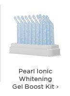 Pearl Ionic Whitening Gel Boost Kit