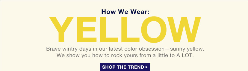 How We Wear: YELLOW | SHOP THE TREND