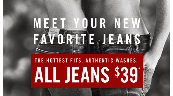 MEET YOUR NEW FAVORITE JEANS ALL JEANS $39