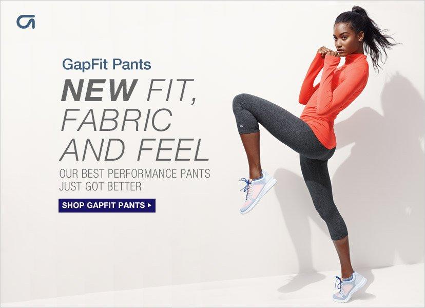 NEW FIT, FABRIC AND FEEL | SHOP GAPFIT PANTS