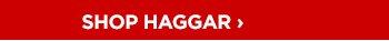 SHOP HAGGAR ›