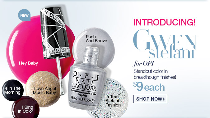 New from OPI! Gewn Stefani Collection $9 each SHOP NOW