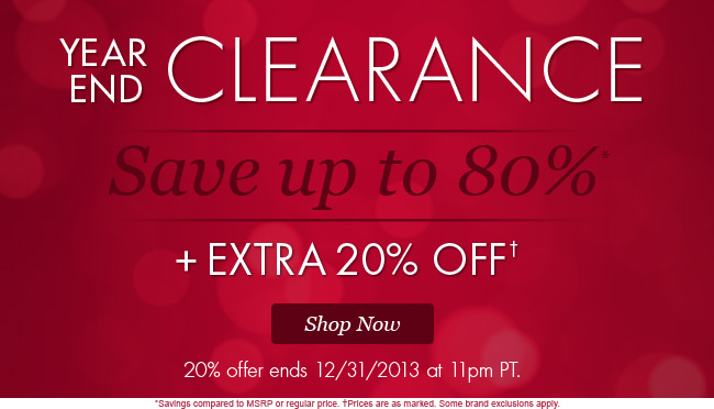 Year End Clearance! Save up to 80% plus an Extra 20% Off. Shop Now.