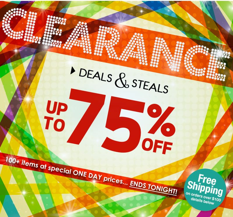 Hurry, Hurry! One Day Only, Up To 75% OFF, Deals and Steals! SHOP NOW!