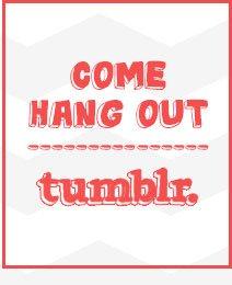 Come Hang Out - Tumblr