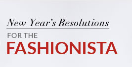 New Year's Resolutions for the Fashionista