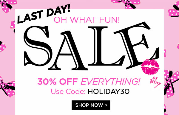 Last Day! Oh What Fun! 30% Off Everything!